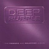 Deep Purple – The Friends And Relatives Album