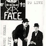 Fist To Face – To Laugh Means To Live