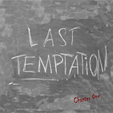Last Temptation – Chapter One