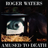 Roger Waters – Amused To Death