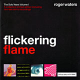 Roger Waters – Flickering Flame: The Solo Years Volume 1